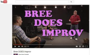 Check out Ep 1.2 Bree Does Improv here https://youtu.be/oQLYKDwpXSU